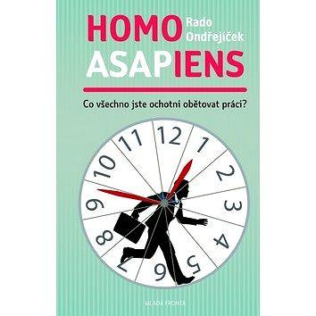 Homo asapiens: Co všechno jste ochotní obětovat práci? (978-80-204-2692-5)