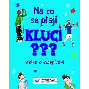 Na co se ptají kluci?: Kniha o dospívání (978-80-256-0965-1)