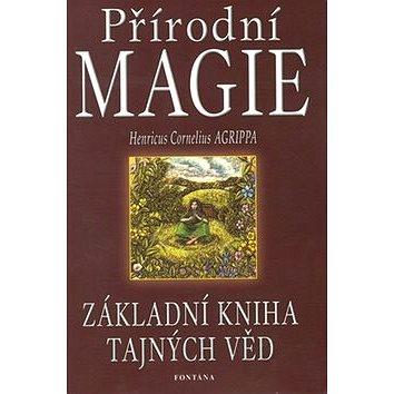 Přírodní magie: Základní kniha tajných věd (80-7336-020-9)
