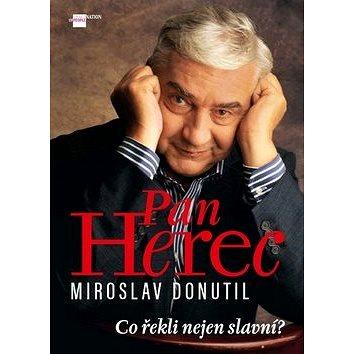 Imagination of people Pan Herec Miroslav Donutil: Co o něm řekli slavní? (978-80-87685-50-1)