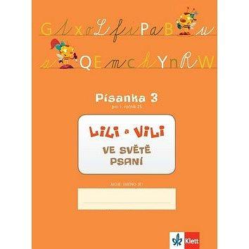 Lili a Vili 1 ve světě psaní: Písanka 3 pro 1. ročník ZŠ (978-80-7397-122-9)
