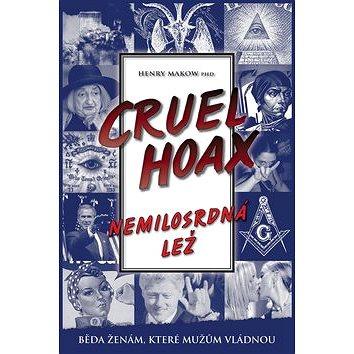 Nemilosrdná lež Cruel Hoax (978-80-87525-15-9)