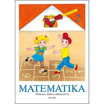 Matematika 2: Numerace, sčítání a odčítání do 10 (978-80-7245-254-5)