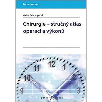 Chirurgie - stručný atlas operací a výkonů (978-80-247-4531-2)