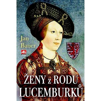 Ženy z rodu Lucemburků (978-80-7466-017-7)