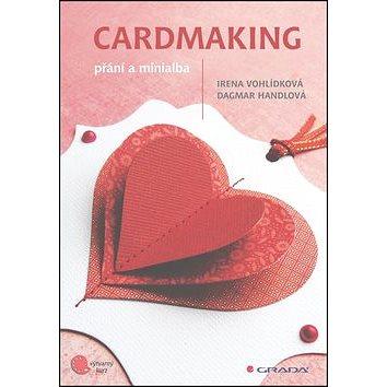 Cardmaking: přání a minialba (978-80-247-4475-9)