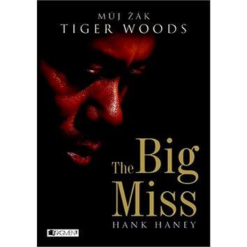 The Big Miss: Můj žák Tiger Woods (978-80-253-1800-3)