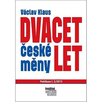 Dvacet let české měny (978-80-87460-14-6)