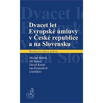 Dvacet let Evropské úmluvy v České republice a na Slovensku (978-80-7400-460-5)