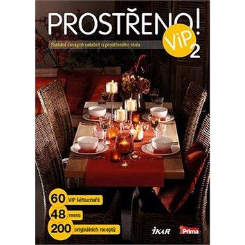 Prostřeno! VIP 2: Setkání českých celebrit u prostřeného stolu (978-80-249-2139-6)