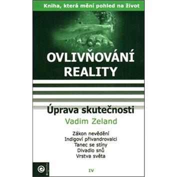 Úprava skutečnosti: Ovlivňování reality IV. (978-80-89227-56-3)