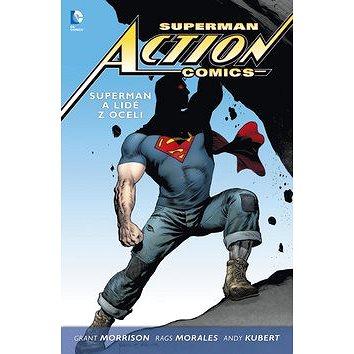 Superman Action comics 1 Superman a lidé z oceli (978-80-7461-314-2)