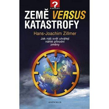 Země versus katastrofy: Jak náš svět utvářejí náhlé přírodní změny (978-80-242-3891-3)