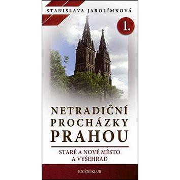 Netradiční procházky Prahou 1.: Staré a Nové město a Vyšehrad (978-80-242-3975-0)
