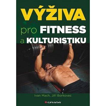 Výživa pro fitness a kulturistiku (978-80-247-4618-0)