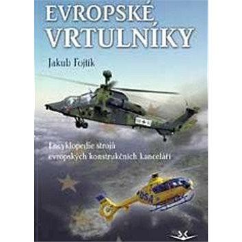 Evropské vrtulníky: Encyklopedie strojů evropských konstrukčních kanceláří (978-80-87567-25-8)