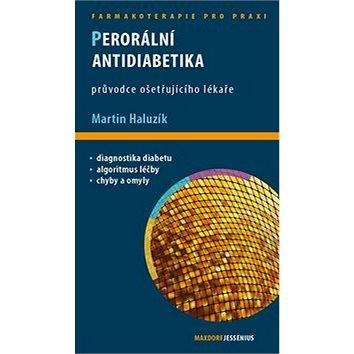 Perorální antidiabetika: Průvodce ošetřujícího lékaře (978-80-7345-330-5)
