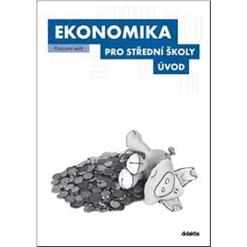 Ekonomika pro střední školy Úvod: Pracovní sešit (978-80-7358-204-3)