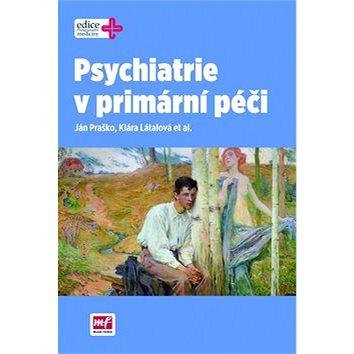 Psychiatrie v primární péči (978-80-204-2798-4)