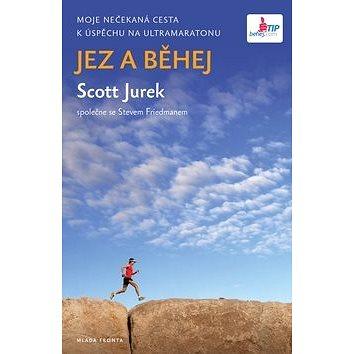 Jez a běhej: Moje nečekaná cesta k úspěchu na Ultramaratonu (978-80-204-2871-4)