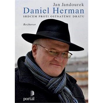 Daniel Herman: Srdcem proti ostnatému drátu (978-80-262-0356-8)