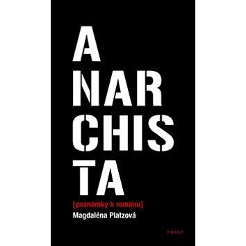 Anarchista: (poznámky k románu) (978-80-7215-457-9)