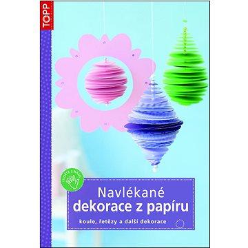 Navlékané dekorace z papíru: koule, řetězy a další dekorace (978-80-7342-265-3)