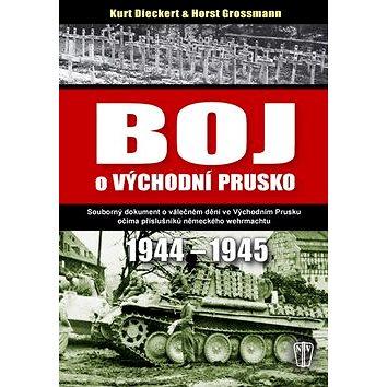 Boj o východní Prusko: 1944-1945 (978-80-206-1409-4)