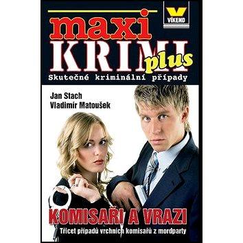 Maxi Krimi plus Komisaři a vrazi: Třicet případů vrchních komisařů z mordparty (978-80-7222-887-4)