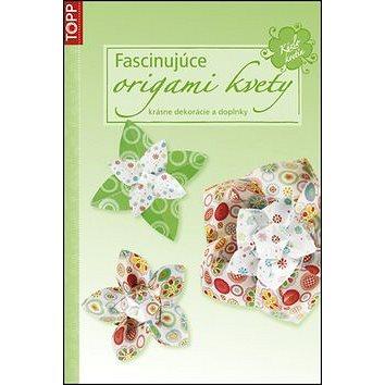 Fascinujúce origami kvety (978-80-7342-264-6)