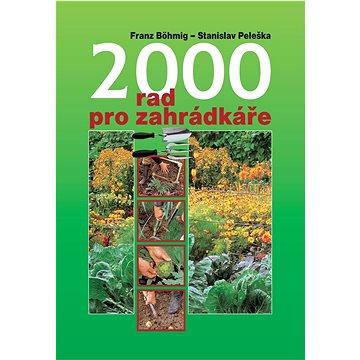 2000 rad pro zahrádkáře (978-80-7451-315-2)