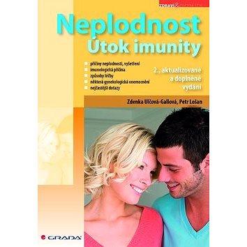 Neplodnost: Útok imunity, 2., aktualizované a doplněné vydání (978-80-247-4555-8)