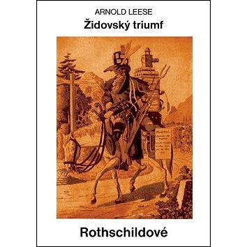 Bodyart Press Rothschildové: Židovský triumf (978-80-87525-16-6)