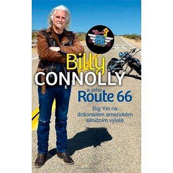 Billy Connolly a jeho Route 66: Big Yin na dokonalém americkém silničním výletě (978-80-87525-17-3)