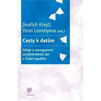 Cesty k datům. Zdroje a management sociálně vědních dat v České republice (978-80-7419-111-4)