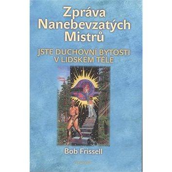 Zpráva Nanebevzatých Mistrů: Jste duchovní bytosti v lidském těle (978-80-7336-184-6)