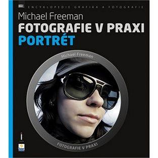 Fotografie v praxi PORTRÉT (978-80-7413-231-5)