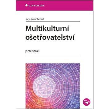 Multikulturní ošetřovatelství: pro praxi (978-80-247-4413-1)