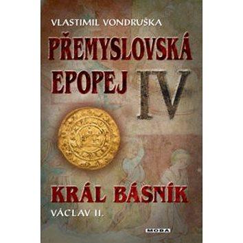 Přemyslovská epopej IV.: Král básník Václav II. (978-80-243-5549-8)