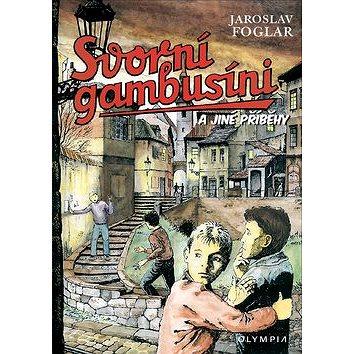 Svorní gambusíni a jiné příběhy (978-80-7376-340-4)