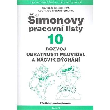 Šimonovy pracovní listy 10: Rozvoj obratnosti mluvidel a nácvik dýchání (978-80-262-0744-3)