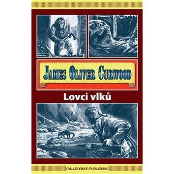 Lovci vlků (978-80-86201-67-2)