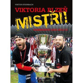 Viktoria Plzeň MISTŘI!: Gambrinus liga 2012/2013 (978-80-7211-443-6)