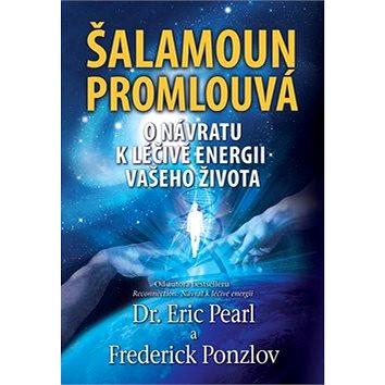 Šalamoun promlouvá: O návratu k léčivé energii vašeho života (978-80-7428-174-7)