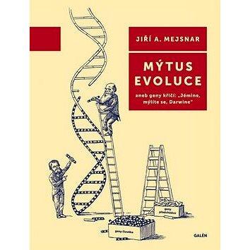 Mýtus evoluce (978-80-7262-973-2)