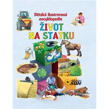 Život na statku Dětská ilustrovaná encyklopedie: Dětská ilustrovaná encyklopedie (978-80-7371-600-4)