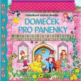 Domeček pro panenky Pohádkové otočné divadlo: Panoramatické leporelo (978-80-7371-565-6)