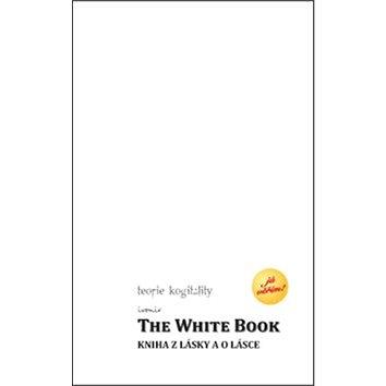 The White Book – Kniha z lásky a o lásce (978-80-7263-815-4)