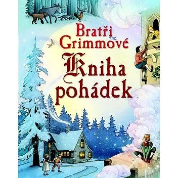 Bratři Grimmové Kniha pohádek (978-80-256-1134-0)