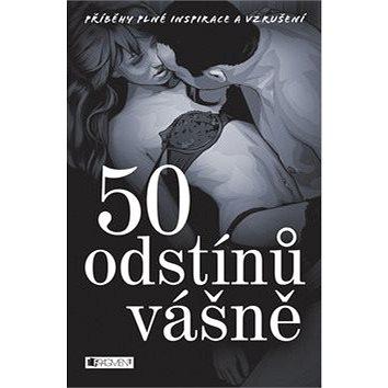 50 odstínů vášně: Příběhy plné inspirace a vzrušení (978-80-253-2001-3)